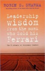 Leadership Wisdom from the Monk who Sold his Ferrari - Robin Sharma